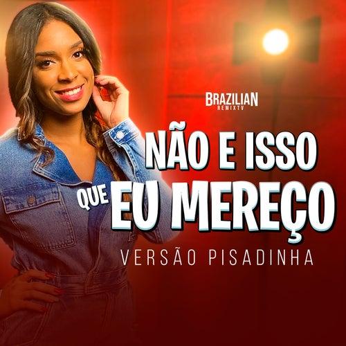 Kim Sola - NÃO ISSO QUE EU MEREÇO - Versão Pisadinha by Brazilian Remix Tv