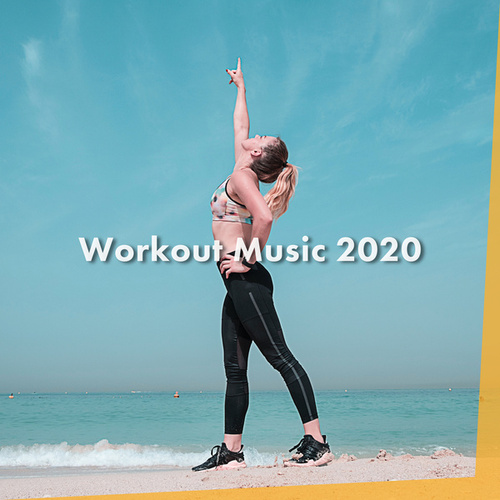 Workout Music 2020 by Various Artists