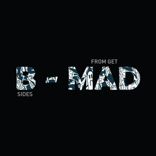 B-Mad (B-Sides from Get Mad) by Art of Collision