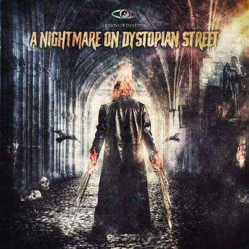 A Nightmare on Dystopian Street de Visions of Dystopia