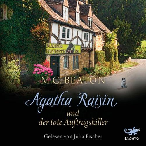 Agatha Raisin und der tote Auftragskiller von M. C. Beaton