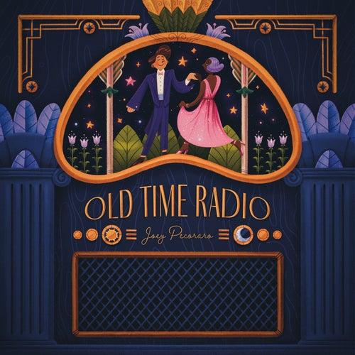 Old Time Radio by Joey Pecoraro