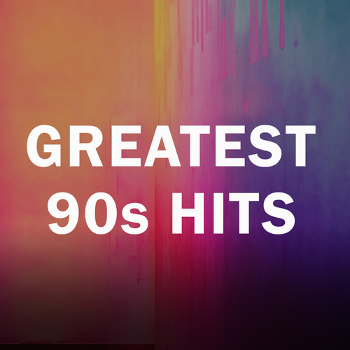 Greatest 90s Hits by Various Artists