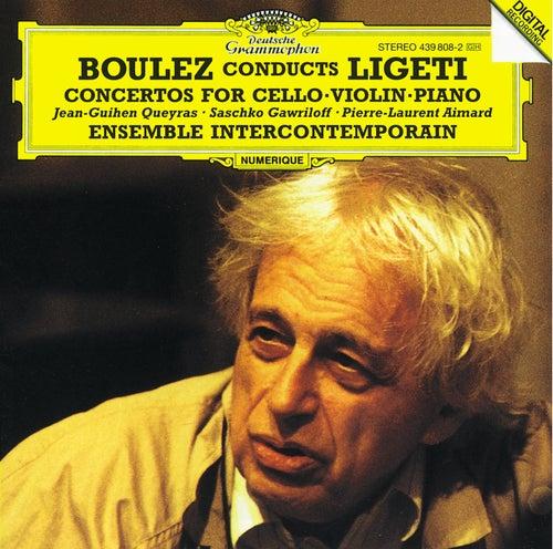 Ligeti: Cello Concerto; Violin Concerto; Piano Concerto by Jean-Guihen Queyras