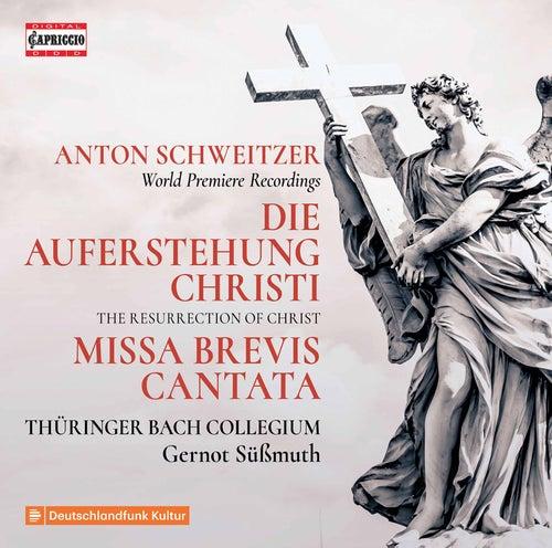 Schweitzer: The Resurrection of Christ by Thüringer Bach Collegium
