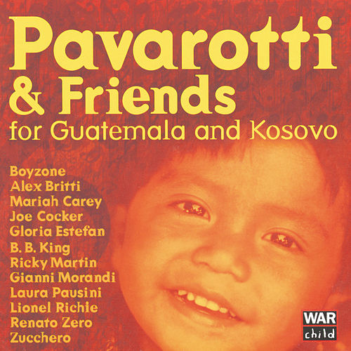 Pavarotti & Friends For The Children Of Guatemala And Kosovo by Various Artists