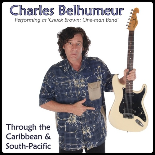 Through the Caribbean & South-Pacific by Charles Belhumeur