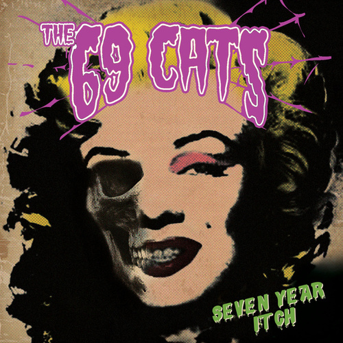 Seven Year Itch by The 69 Cats