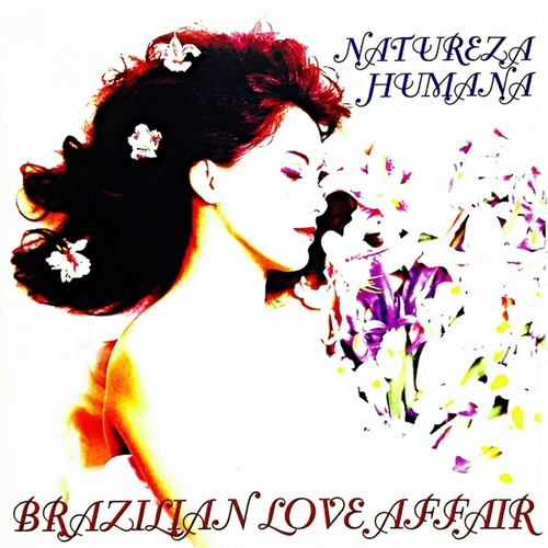 Natureza Humana (Complete Edition) de Brazilian  Love  Affair