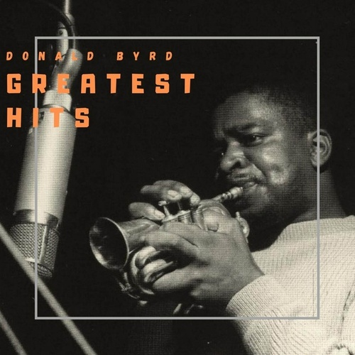 Greatest Hits by Donald Byrd