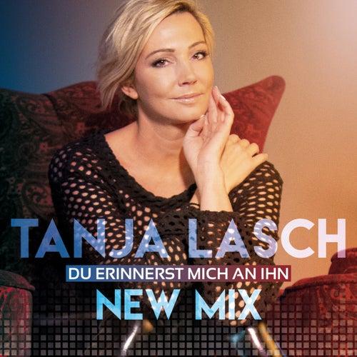 Du erinnerst mich an ihn von Tanja Lasch