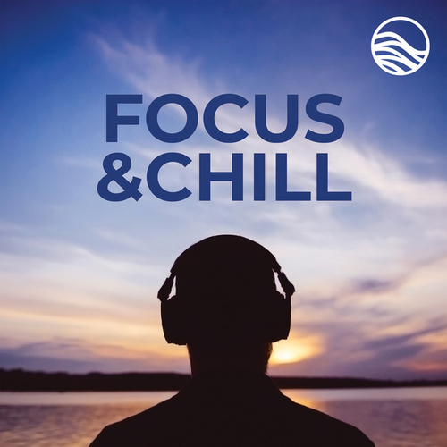 Focus & Chill by Various Artists