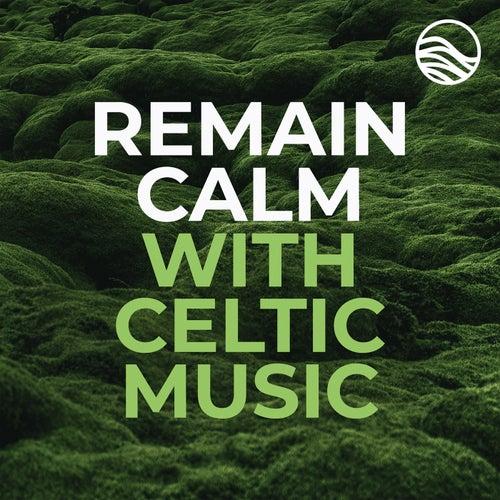Remain Calm With Celtic Music de Various Artists