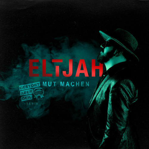 Mut machen (Gestört aber GeiL Remix) von Elijah