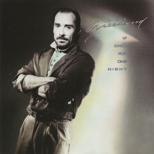 If Only For One Night by Lee Greenwood