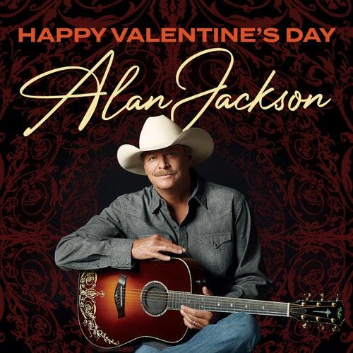 Happy Valentine's Day by Alan Jackson