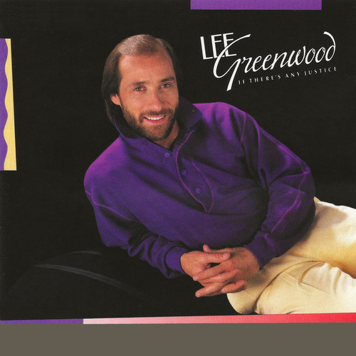 If There's Any Justice by Lee Greenwood