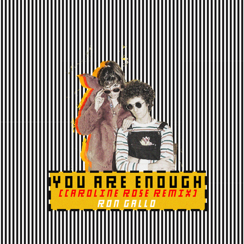 YOU ARE ENOUGH (Caroline Rose Remix) by Ron Gallo
