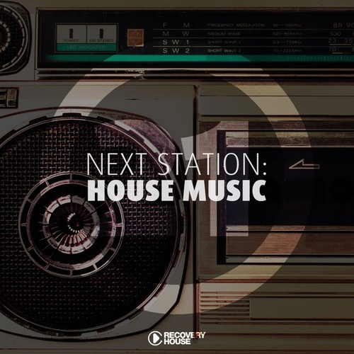 Next Station: House Music, Vol. 21 von Various Artists