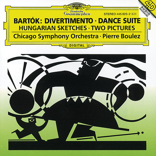 Bartók: Divertimento; Dance Suite; Two Pictures; Hungarian Sketches von Chicago Symphony Orchestra