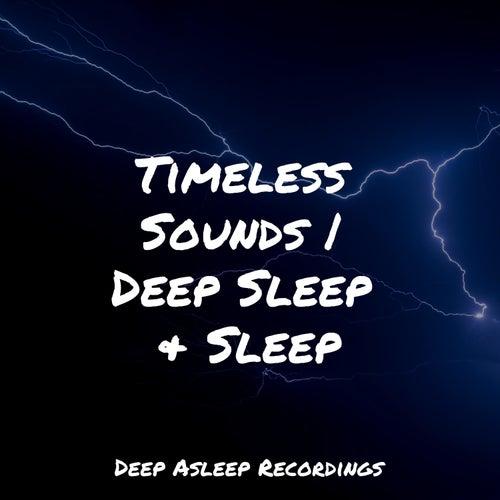 Timeless Sounds   Deep Sleep & Sleep von Entspannungsmusik