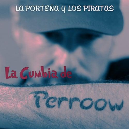 La Cumbia de Perroow de La Porteña y los Piratas