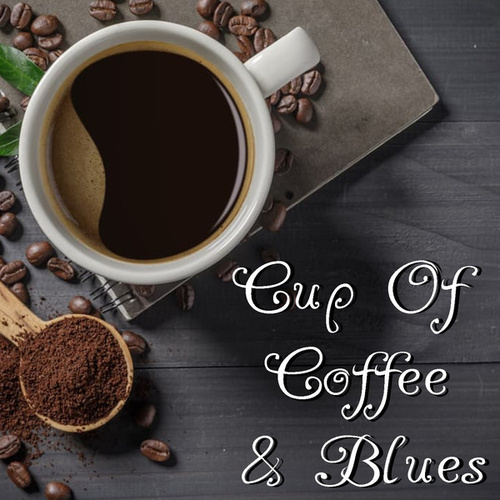 Cup Of Coffee & Blues de Various Artists