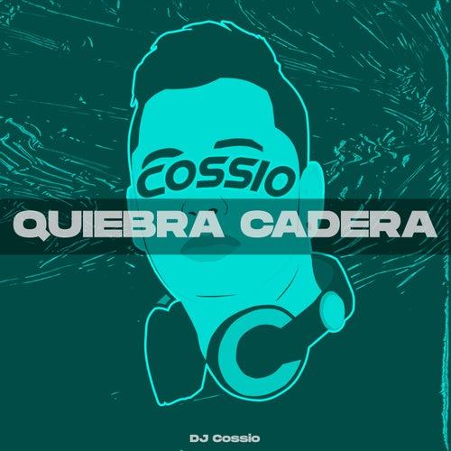 Quiebra Cadera de DJ Cossio