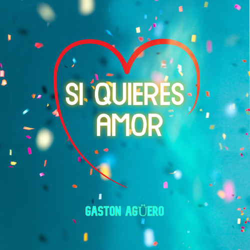 Si Quieres Amor (Remix) by Gaston Agüero
