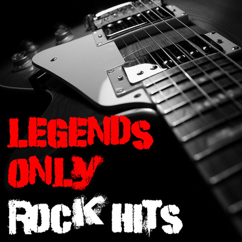 Legends Only Rock Hits by Various Artists
