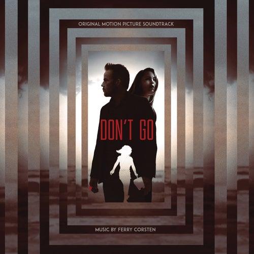 Don't Go (Original Motion Picture Soundtrack) by Ferry Corsten