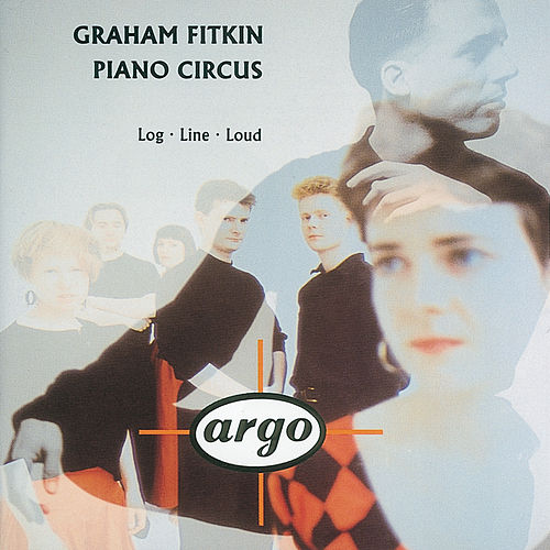 Fitkin: Log; Line; Loud von Piano Circus