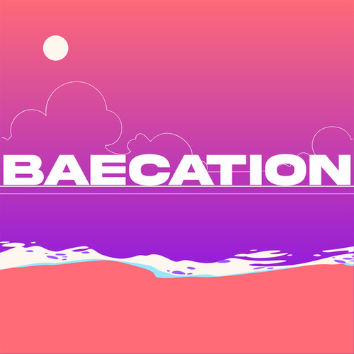 Baecation by Various Artists