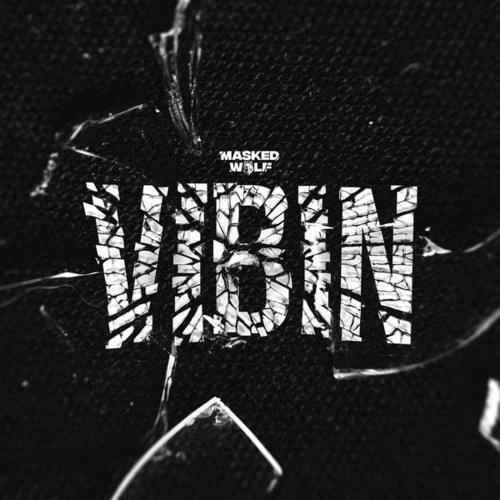 Vibin by Masked Wolf