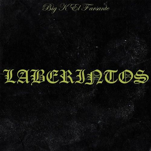 Laberintos by Big K El Farsante