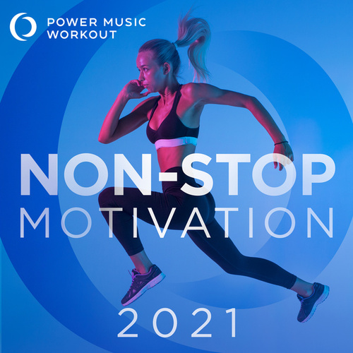 2021 Non-Stop Motivation (Non-Stop Fitness & Workout Mix 132 BPM) by Power Music Workout