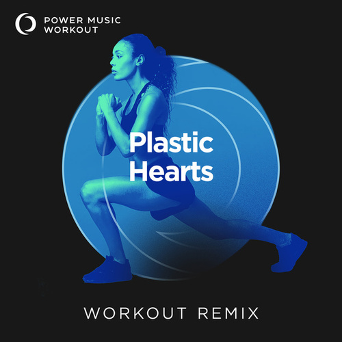Plastic Hearts - Single by Power Music Workout