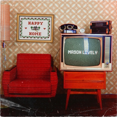 Happy Home by Mason Lively