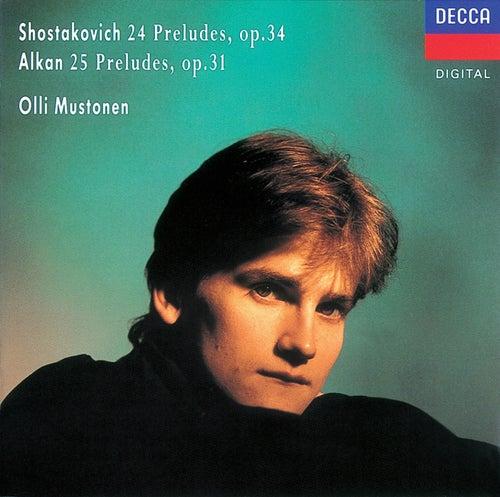 Shostakovich: 24 Preludes/Alkan: 25 Preludes by Olli Mustonen