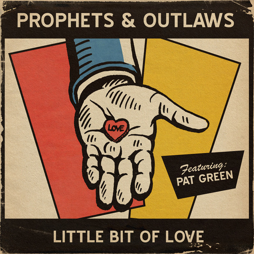 Little Bit of Love by Prophets and Outlaws
