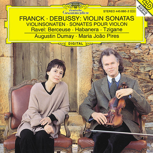 Franck: Violin Sonata In A Major / Debussy: Violin Sonata In G Minor / Ravel: Berceuse Sur Le Nom De Fauré; Habanera For Violin and Piano; Tzigane. Rapsodie De Concert For Violin And Piano von Augustin Dumay