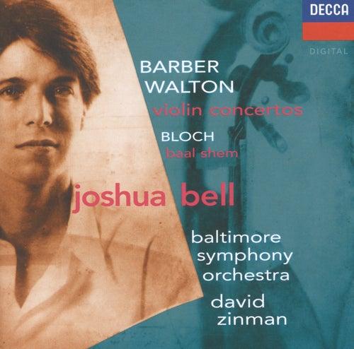 Barber / Walton: Violin Concertos / Bloch: Baal Shem by Joshua Bell