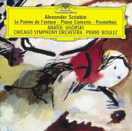 Scriabin: Le Poème de l'extase; Piano Concerto; Prométhée von Anatol Ugorski