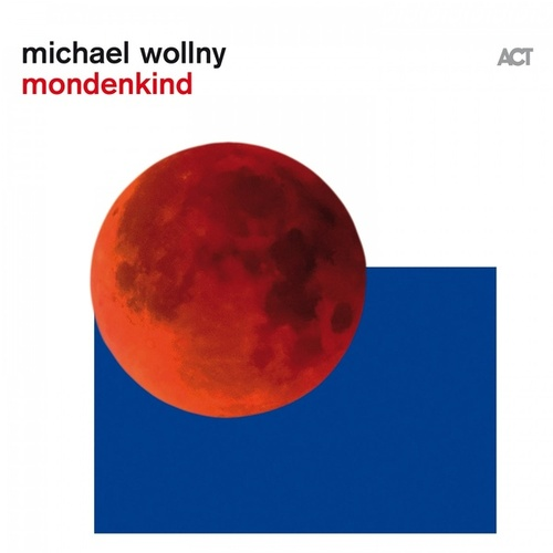 Mondenkind by Michael Wollny