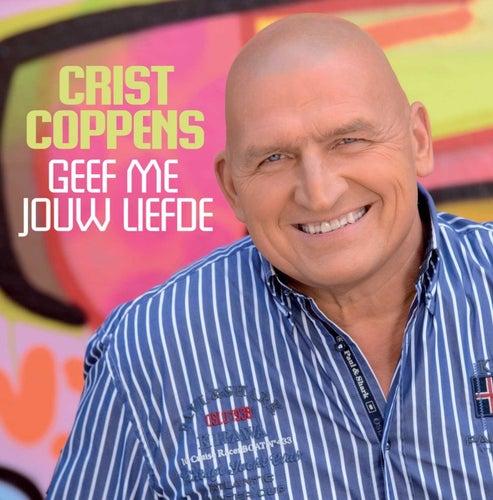 Geef me jouw liefde van Crist Coppens