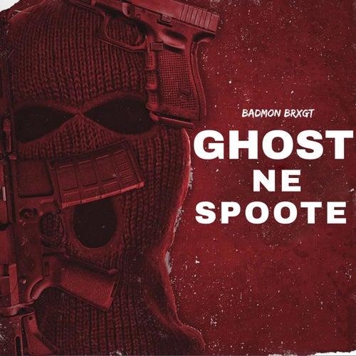 Ghost ne spoote von Brxgt