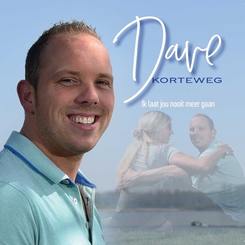 Ik laat jou nooit meer gaan van Dave Korteweg