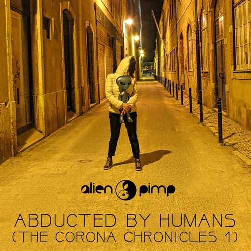 Abducted by Humans (The Corona Chronicles 1) de Alien Pimp