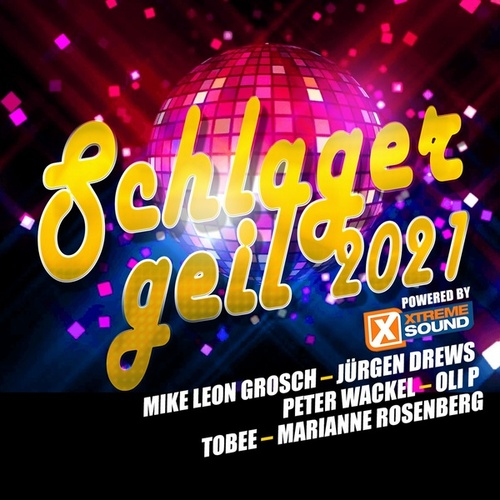 Schlager geil 2021 powered by Xtreme Sound de Various Artists