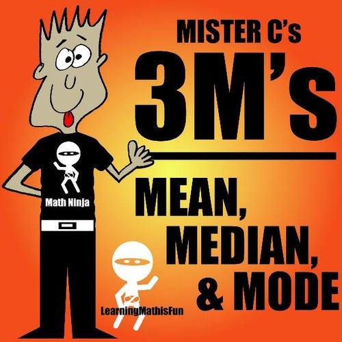 3m's - Mean, Median, & Mode - Single by Mister C
